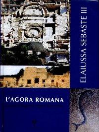 Elaiussa Sebaste. III. L'Agorà romana