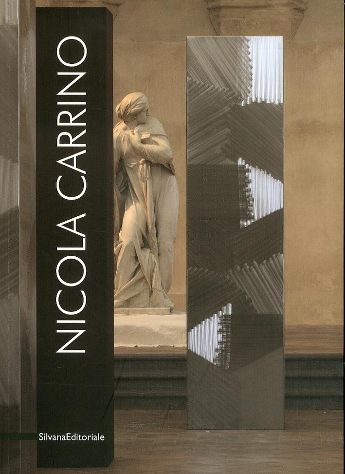 Nicola Carrino. Scultura e Progetto. Costruttivi/ Decostruttivi/ Ricostruttivi 1960-2010