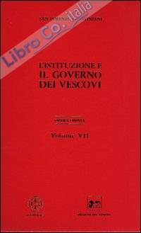 Opera omnia. Vol. 7: il governo dei vescovi