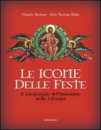 Le icone delle feste. Il linguaggio dell'immagine nella liturgia