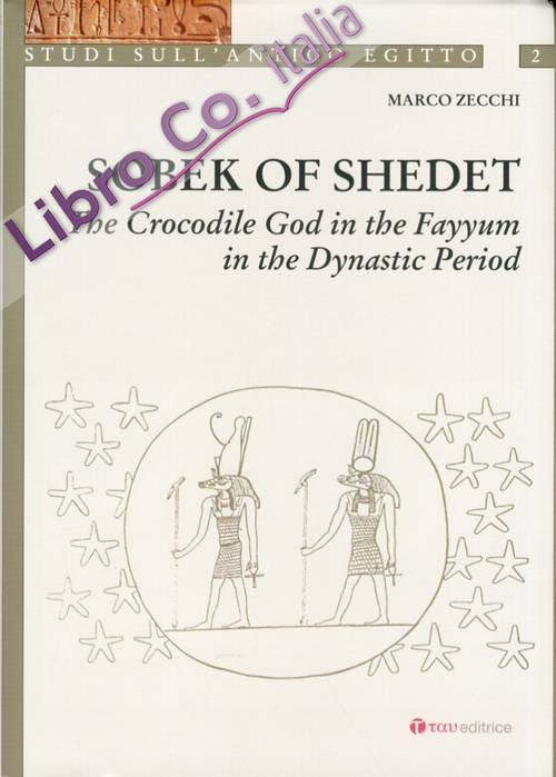 Sobek of Shedet. The Crocodile God in the Fayyum in the Dynastic Period
