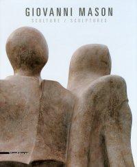 Giovanni Mason. Sculture. Sculptures