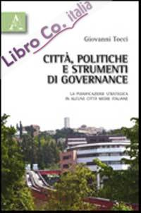Città, politiche e strumenti di governance. La pianificazione strategica in alcune città medie italiane