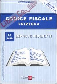 Codice fiscale Frizzera. Vol. 1: Imposte indirette