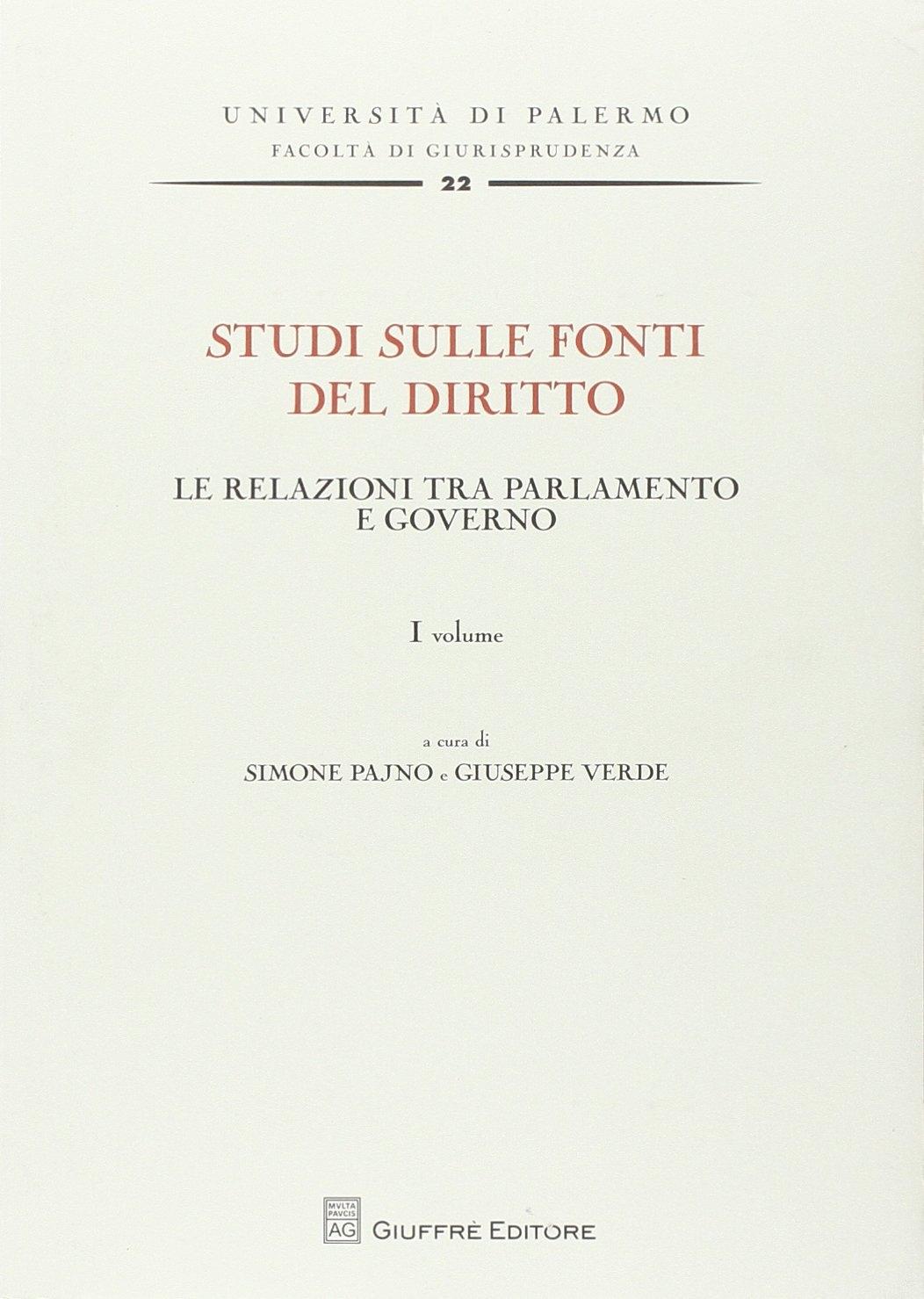 Studi sulle fonti del diritto. Vol. 1: Le relazioni tra parlamento e governo