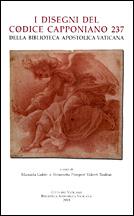 I disegni del Codice Capponiano 237 della Biblioteca Apostolica Vaticana
