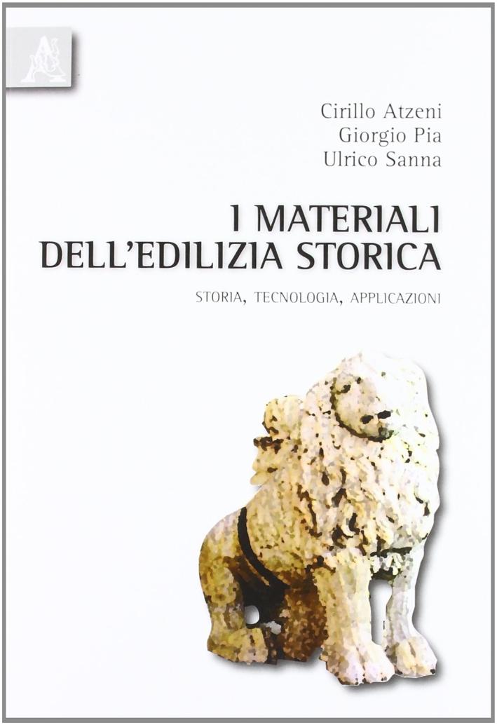 I materiali dell'edilizia storica. Storia, tecnologia, applicazioni