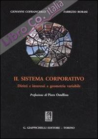 Il sistema corporativo. Diritti e interessi a geometria variabile