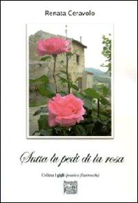 Sutta lu pedi di la rosa