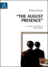The august presence. T.S. Eliot nell'opera di Philip Larkin