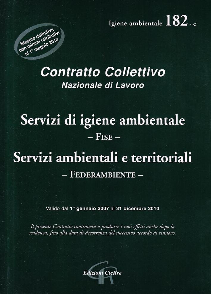 CCNL servizi di igiene ambientale (Fise). Servizi ambientali e territoriali (Federambiente)