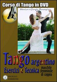 Tango argentino. Esercizi e tecnica (machile, femminile, di coppia). Con DVD