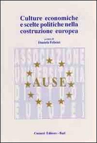 Culture economiche e scelte politiche nella costituzione europea