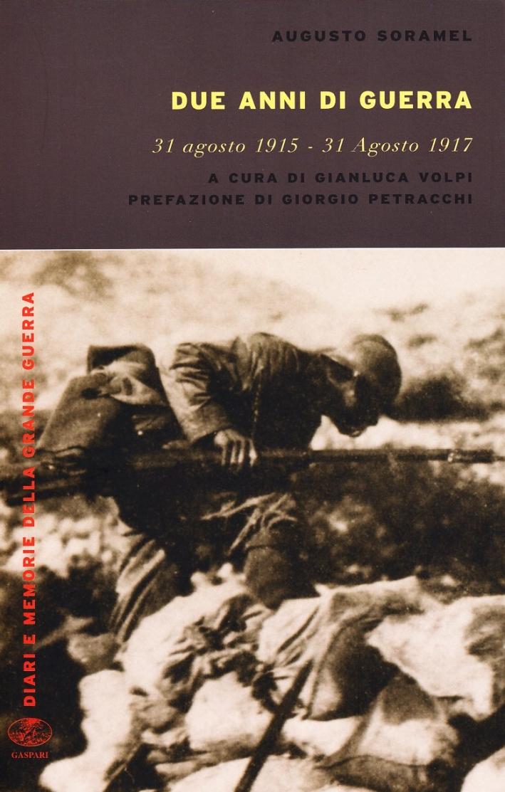 Due anni di guerra. 31 agosto 1915-31 agosto 1917