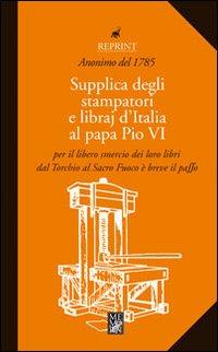 Supplica degli stampatori e dei libraj d'Italia al papa Pio VI