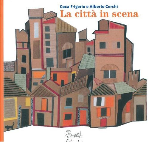 La città in scena. Ediz. illustrata