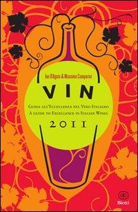Vin 2011. Guida all'eccellenza nel vino italiano. Ediz. italiana e inglese