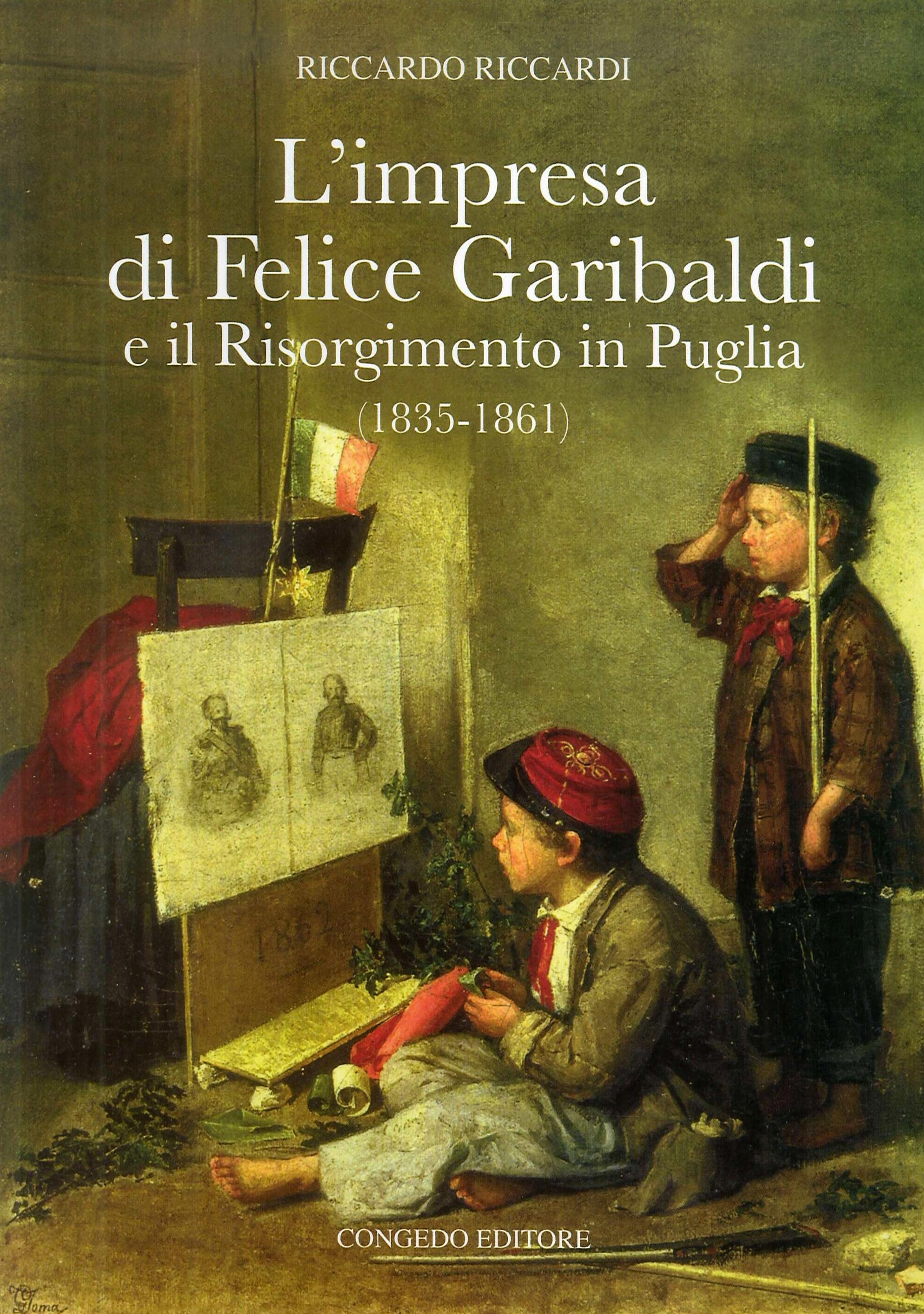 L'impresa di Felice Garibaldi e il Risorgimento in Puglia (1835-1861)