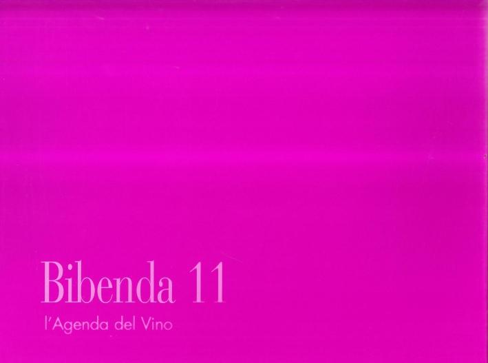 Bibenda 2011. L'agenda del vino