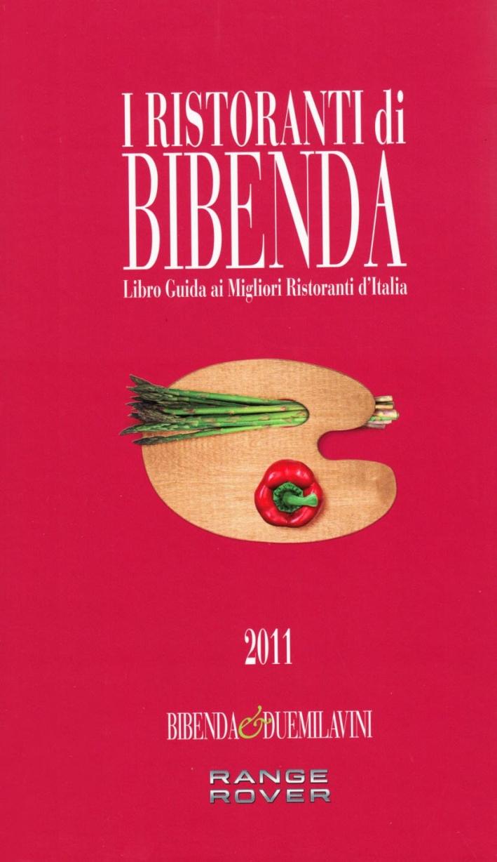 I ristoranti di Bibenda. Libro guida ai migliori ristoranti d'Italia
