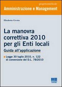 La manovra correttiva 2010 per gli enti locali. Guida all'applicazione