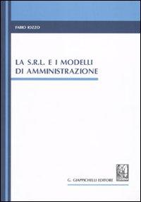 La s.r.l. e i modelli di amministrazione