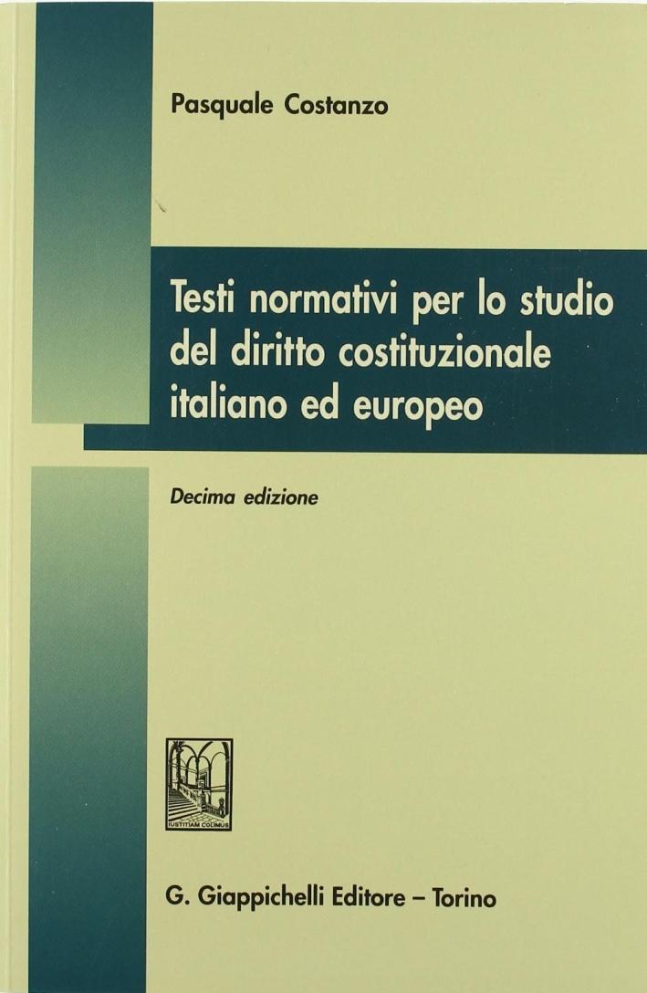 Testi normativi per lo studio del diritto costituzionale italiano ed europeo