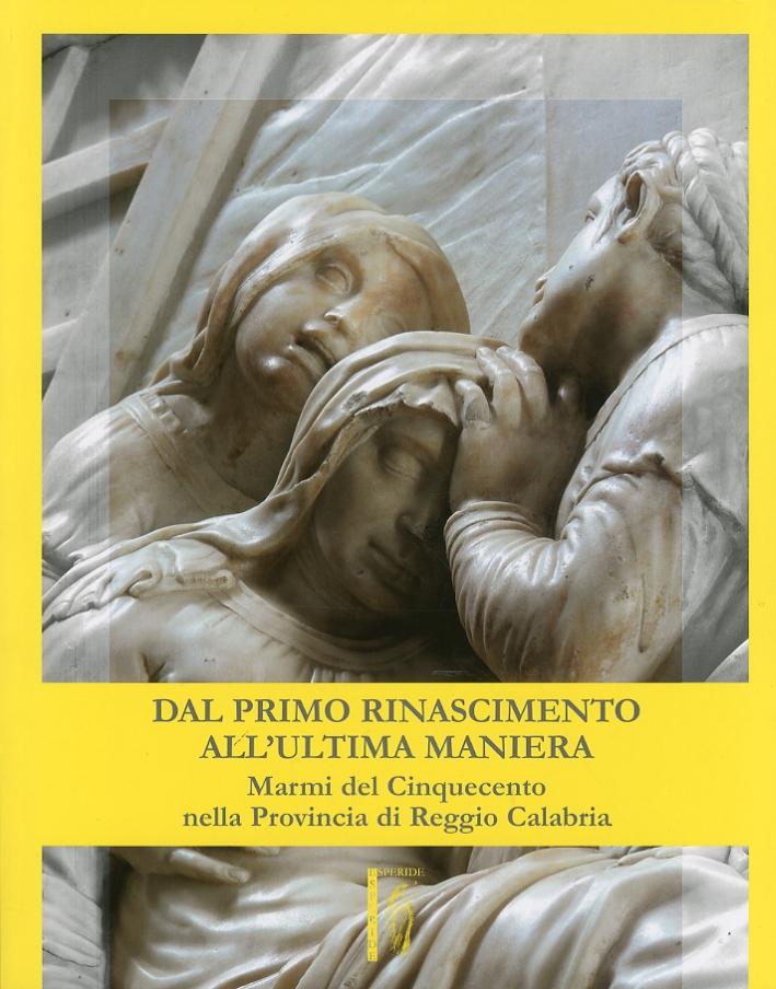 Dal primo rinascimento all'ultima maniera. Marmi del Cinquecento nella Provincia di Reggio Calabria