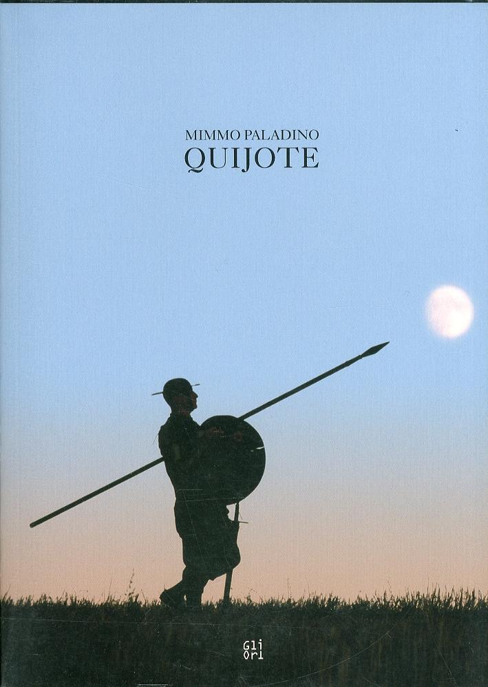 Mimmo Paladino. Quijote. [Con CD-ROM]. [Edizione Italiana e Inglese]