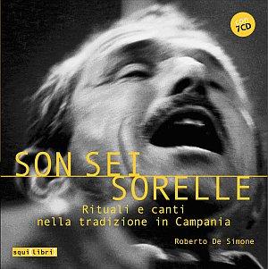 Son sei sorelle. Rituali e canti nella tradizione in Campania. Con 7 CD Audio