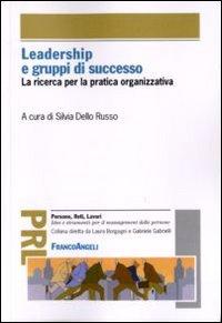 Leadership e gruppi di successo. La ricerca per la pratica organizzativa