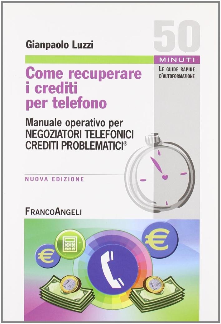 Come recuperare i crediti per telefono. Manuale operativo per negoziatori telefonici crediti problematici