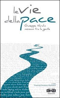 Le vie della pace. Giuseppe Nardin monaco tra la gente