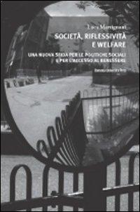 Società, riflessività e welfare. Una nuova sfida per le politiche sociali e per l'accesso al benessere