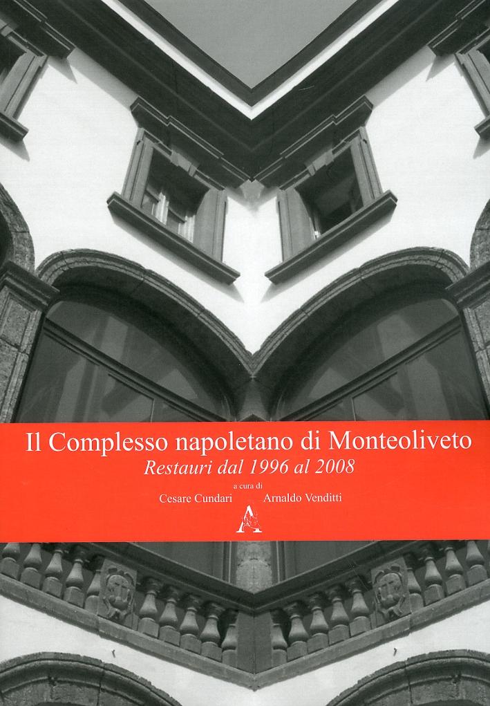 Il Complesso Napoletano di Monteoliveto. Restauri dal 1996 al 2008
