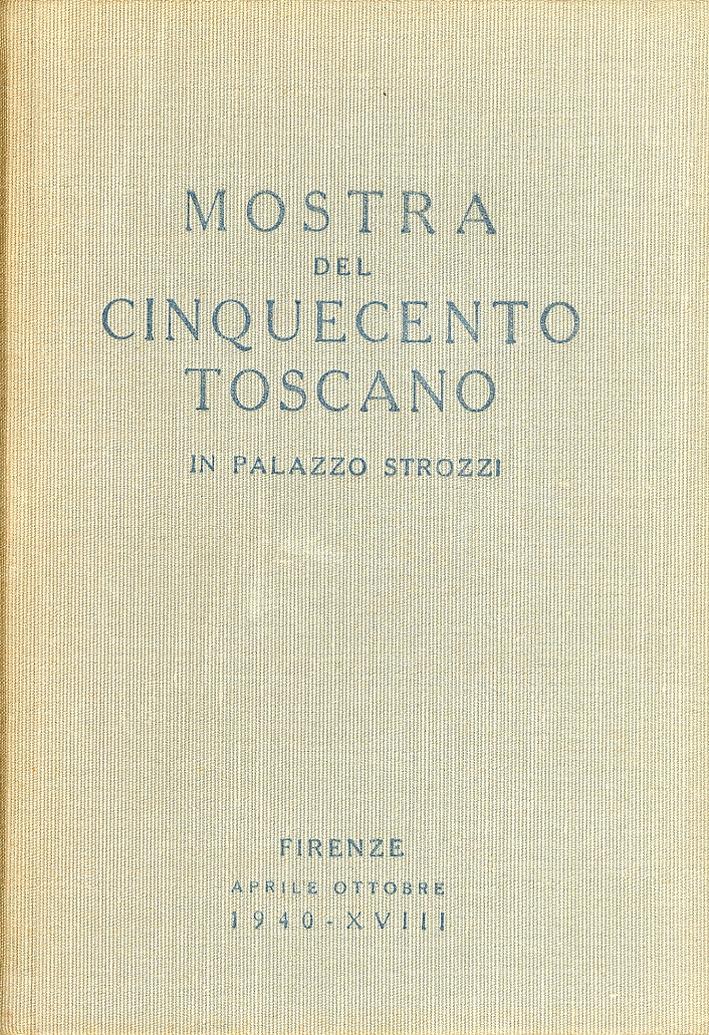 Mostra del Cinquecento Toscano. In Palazzo Strozzi