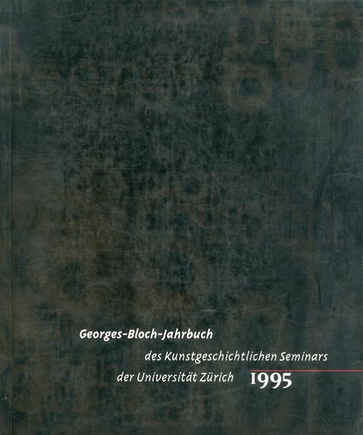Georges Bloch Jahrbuch. Des Kunstgeschichtlichen Seminars der Universitat Zurich