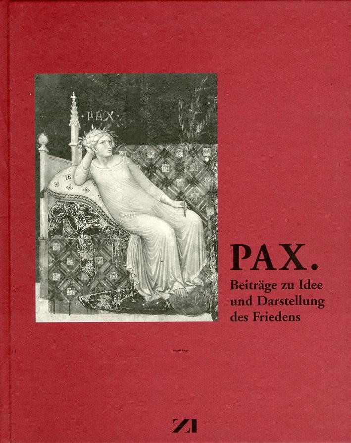 Pax. Beitrage zu idee und Darstellung des Friedens
