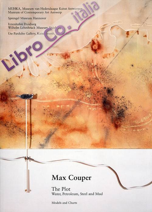 Max Couper. The plot. Water, petroleum, steel and mud. Wasser, Petroleum, Stahl und Schlamm. Water, petroleum, staal en modder