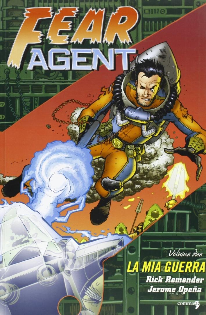 Fear agent. Vol. 2: La mia guerra