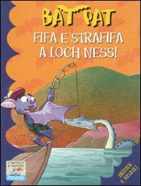 Fifa e strafifa a Loch Ness! Ediz. illustrata