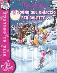 Un sogno sul ghiaccio per Colette. Ediz. illustrata