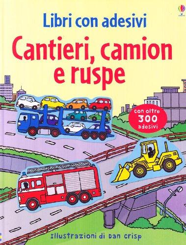 Cantieri, camion e ruspe. Con stickers. Ediz. illustrata