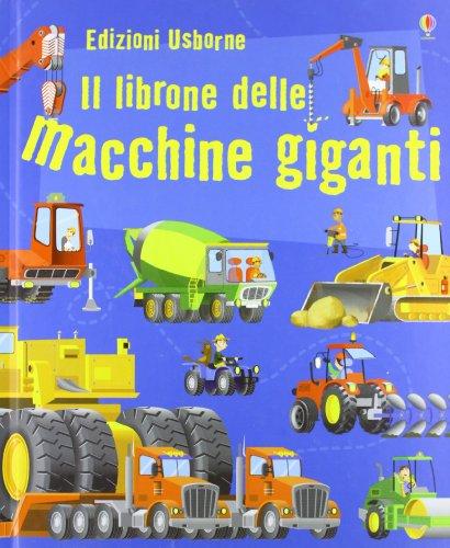 Il librone delle macchine giganti. Ediz. illustrata