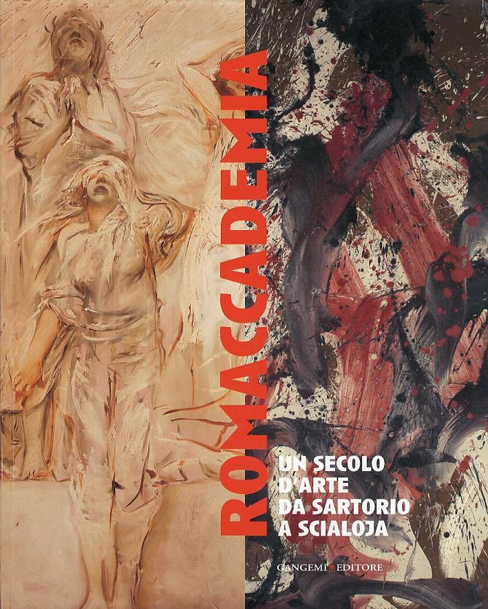 Romaccademia. Un secolo d'arte da Sartorio a Scialoja.
