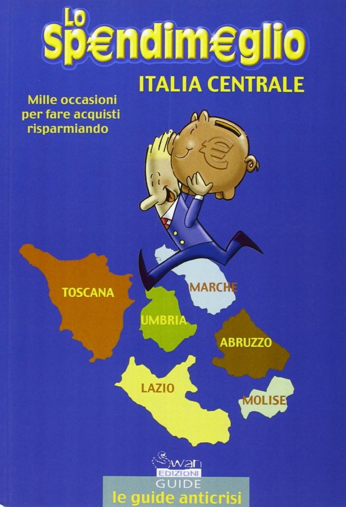 Lo spendimeglio. Mille occasioni per fare acquisti risparmiando. Italia centrale.