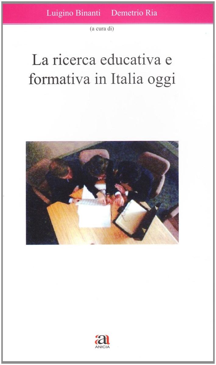 La ricerca educativa e formativa in Italia oggi.