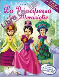 La principessa delle meraviglie. Ediz. illustrata. Con gadget