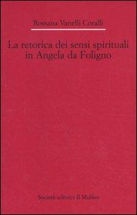 La retorica dei sensi spirituali in Angela da Foligno.