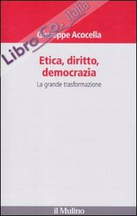 Etica, diritto, democrazia. La grande trasformazione.